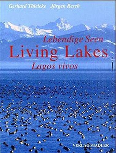 living lakes [lebendige seen] [lagos vivos]: thielcke,gerhard & jurgen resch