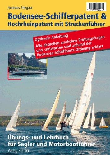 9783797705273: Bodensee-Schifferpatent und Hochrheinpatent mit Streckenführer: Übungs- und Lehrbuch für Segler und Motorbootfahrer