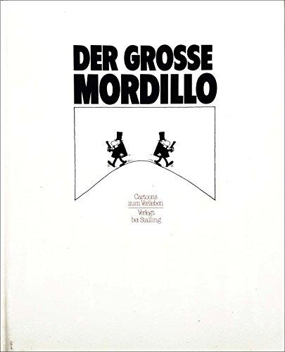 Der große Mordillo. Cartoons zum Verlieben: Mordillo, Guillermo