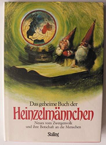 Das geheime Buch der Heinzelmännchen : Neues vom Zwergenvolk und ihre Botschaften an die ...
