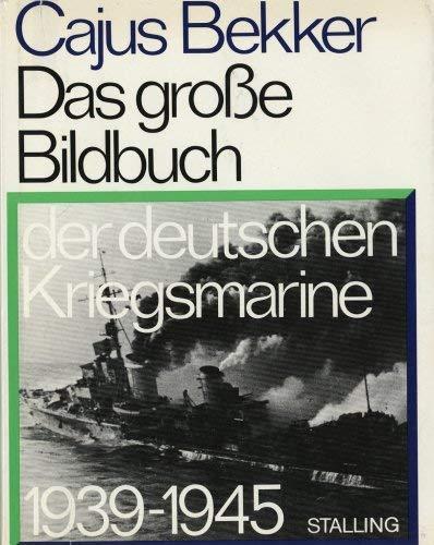 9783797918260: Das grosse Bildbuch der deutschen Kriegsmarine 1939-1945