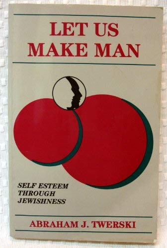 9783797918444: Let Us Make Man: Self Esteem Through Jewishness