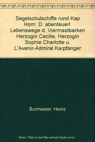 Segelschulschiffe rund Kap Horn: Burmester, Heinz: