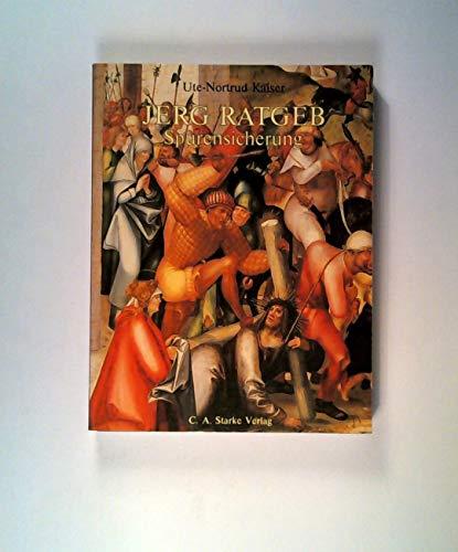 9783798002258: Jerg Ratgeb: Spurensicherung : Ausstellung, Karmeliterkloster, Frankfurt, Munzgasse, 6. Juni bis 18. Juli 1985, Reuchlin-Haus, Pforzheim, 21. Juli ... Museums Frankfurt am Main) (German Edition)