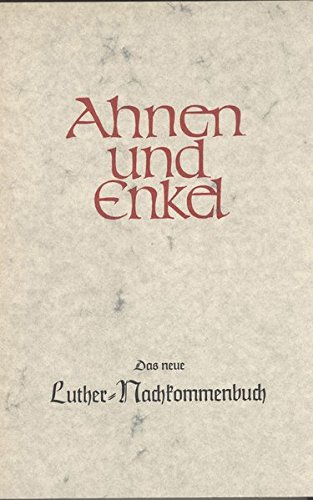 """9783798002531: """"Ahnen und Enkel. Sammlung von Ahnen- und Nachkommen-Reihen. Neue Folge der """"""""Ahnenreihen aus allen deutschen Gauen"""""""""""" / Das neue Luther-Nachkommenbuch"""