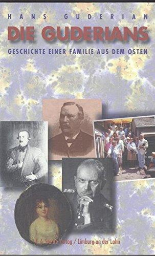 9783798005303: Die Guderians: Geschichte einer Familie aus dem Osten (German Edition)