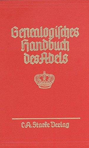 Genealogisches Handbuch der Furstlichen Hauser. Furstliche Hauser Band XVII (Genealogisches ...