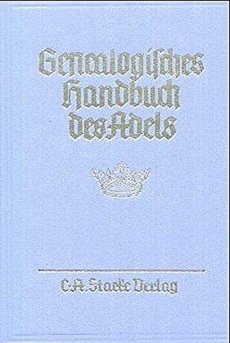 9783798008359: Genealogisches Handbuch des Adels. Enthaltend Fürstliche, Gräfliche, Freiherrliche, Adelige Häuser und Adelslexikon / Adelige Häuser / Abteilung B. Briefadel