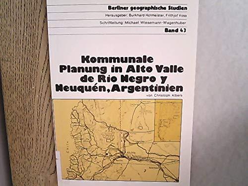 9783798316546: Kommunale Planung in Alto Valle de Rio Negro y Neuquén, Argentinien: Die Rolle der kommunalen Planung bei der Wirtschafts- und Siedlungsentwicklung in ... Oase (Berliner geographische Studien)