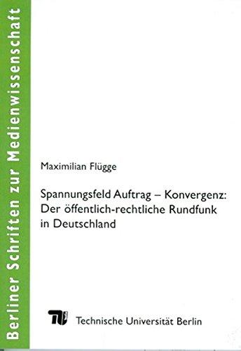 9783798321335: Spannungsfeld Auftrag Konvergenz:: Der �ffentlichrechtliche Rundfunk in Deutschland