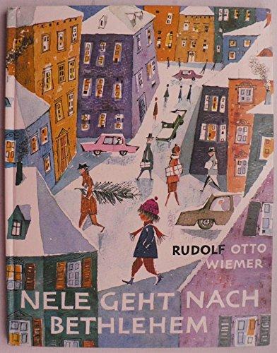 Nele geht nach Bethlehem.: Rudolf Otto Wiemer