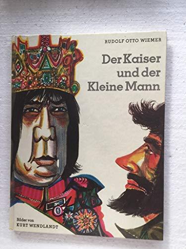 Der Kaiser und der kleine Mann. Ein: Rudolf, Otto Wiemer: