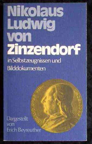 Nikolaus Ludwig von Zinzendorf. In Selbstzeugnissen und Bilddokumenten - Beyreuther, Erich