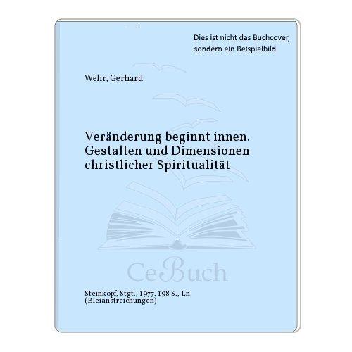 9783798403284: Veranderung beginnt innen: Gestalten u. Dimensionen christl. Spiritualitat