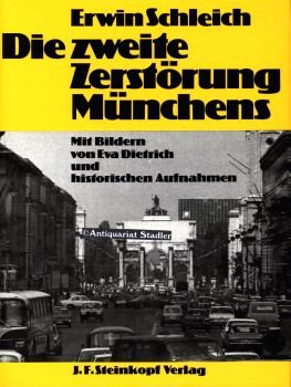 Die zweite Zerstörung Münchens. Historische Aufnahmen aus dem Stadtarchiv München ...