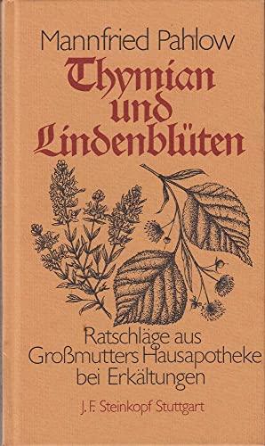 9783798405684: Thymian und Lindenblüten. Ratschläge aus Grossmutters Hausapotheke bei Erkältungen