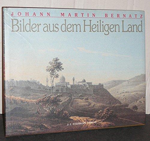 Bilder aus dem Heiligen Land.: Bernatz, Johann Martin: