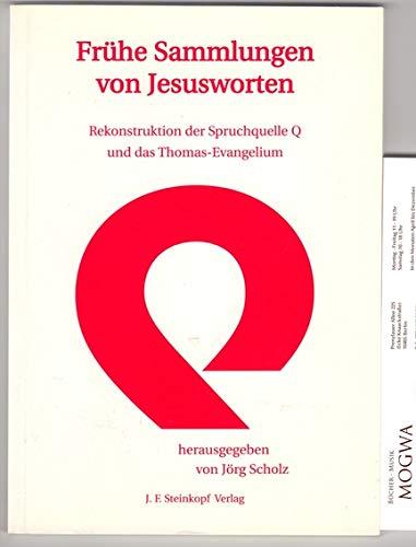 Frühe Sammlungen von Jesusworten: Spruchquelle (Rekonstruktion) und: Scholz, Jörg (Hrsg.)