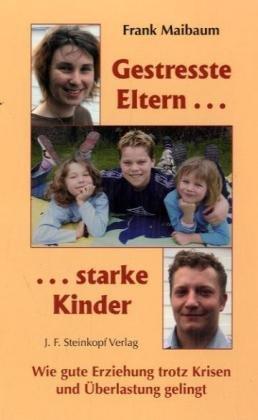 9783798407701: Gestresste Eltern... starke Kinder.