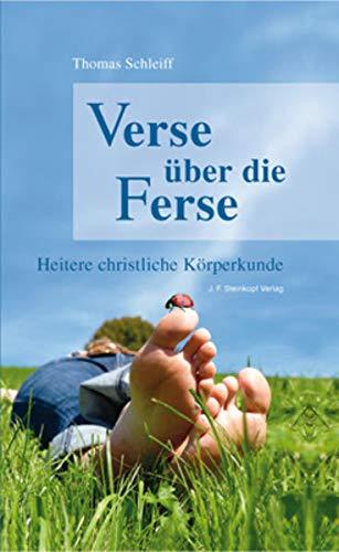 9783798408142: Verse über die Ferse: Heitere christliche Körperkunde