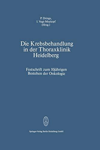 9783798500006: Die Krebsbehandlung in der Thoraxklinik Heidelberg: Festschrift zum 10jährigen Bestehen der Onkologie