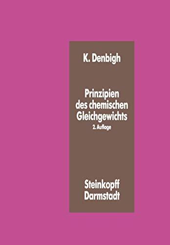 Prinzipien Des Chemischen Gleichgewichts: Eine Thermodynamik Fur Chemiker Und Chemie-Ingenieure: K....