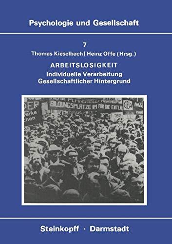 9783798505452: Arbeitslosigkeit: Individuelle Verarbeitung Gesellschaftlicher Hintergrund (Psychologie und Gesellschaft) (German Edition)