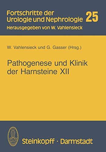 9783798507135: Pathogenese und Klinik der Harnsteine XII: Bericht über das Symposium in Bonn vom 20.-22. 3. 1986 (Fortschritte der Urologie und Nephrologie)