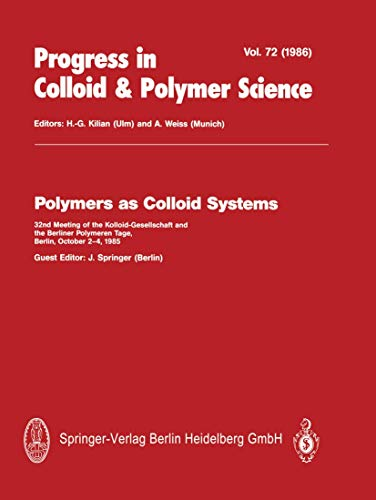 9783798507289: Polymers as Colloid Systems: 32nd Meeting of the Kolloid-Gesellschaft and the Berliner Polymeren Tage, Berlin, October 2-4, 1985