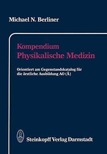 9783798509283: Kompendium Physikalische Medizin: Orientiert am Gegenstandskatalog f�r die �rztliche Ausbildung AO (�)