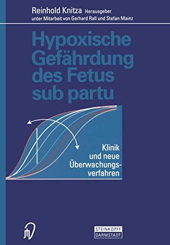 9783798509993: Hypoxische Gefährdung des Fetus sub partu: Klinik und neue Überwachungsverfahren (German Edition)