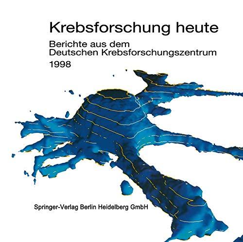 9783798511057: Krebsforschung heute: Berichte aus dem Deutschen Krebsforschungszentrum 1998