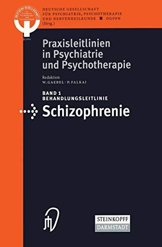 9783798511231: Behandlungsleitlinie Schizophrenie: 1 (Praxisleitlinien in Psychiatrie und Psychotherapie)