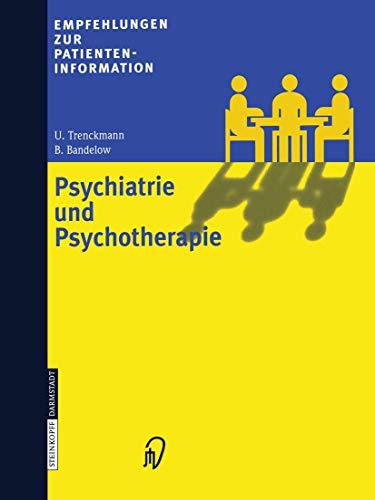 9783798511583: Psychiatrie und Psychotherapie (Empfehlungen zur Patienteninformation)