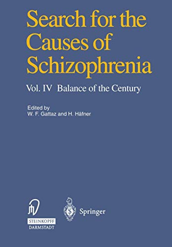 9783798511729: Search for the Causes of Schizophrenia, Volume 4: Balance of the Century