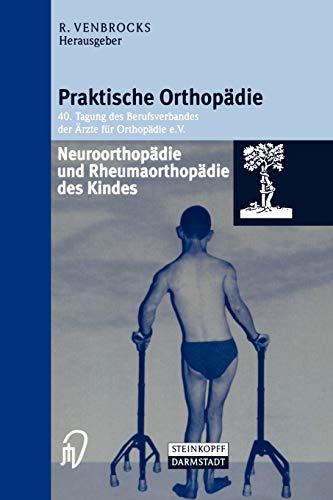 9783798512559: Neuroorthopädie und Rheumaorthopädie des Kindes (Praktische Orthopädie)