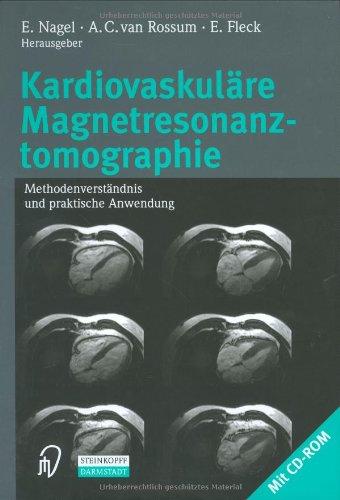 9783798512856: Kardiovaskulare Magnetresonanztomographie: Methodenverstandnis Und Praktische Anwendung