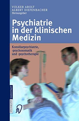 9783798513273: Psychiatrie in der klinischen Medizin: Konsiliarpsychiatrie, -psychosomatik und -psychotherapie (German Edition)