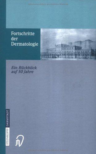 9783798513280: Fortschritte Der Dermatologie: Ein Ra1/4ckblick Auf 50 Jahre Anlasslich Des 80. Geburtstages