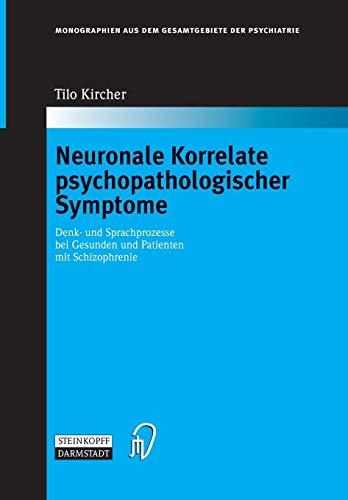 9783798513778: Neuronale Korrelate psychopathologischer Syndrome: Denk- und Sprachprozesse bei Gesunden und Patienten mit Schizophrenie (Monographien aus dem Gesamtgebiete der Psychiatrie) (German Edition)