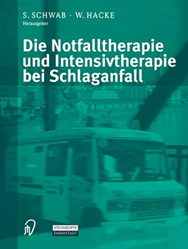 9783798513846: Die Notfalltherapie und Intensivtherapie bei Schlaganfall