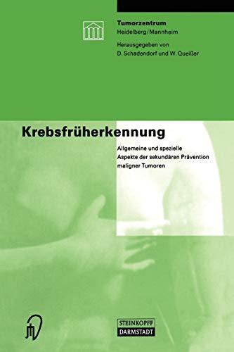 9783798513921: Krebsfrüherkennung: Allgemeine und spezielle Aspekte der sekundären Prävention maligner Tumoren (German Edition)