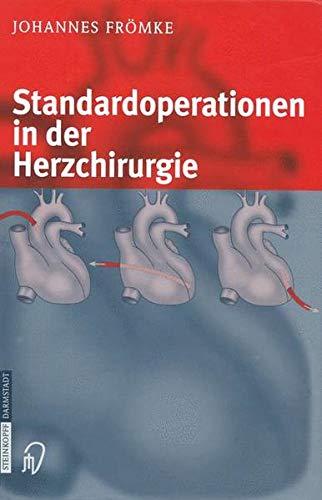 Standardoperationen in der Herzchirurgie [Gebundene Ausgabe] von Johannes Frömke (Autor): Johannes ...