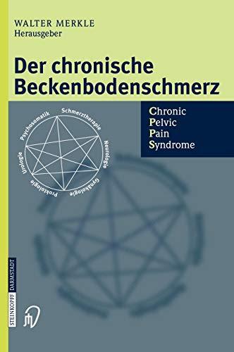 9783798514331: Der chronische Beckenbodenschmerz: Chronic Pelvic Pain Syndrome