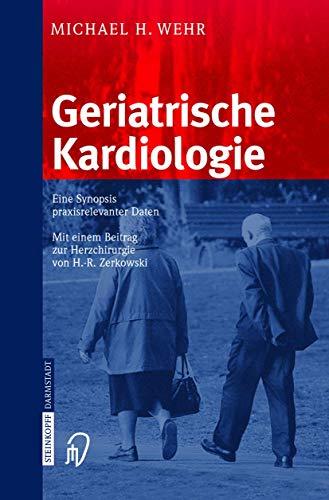 9783798514591: Geriatrische Kardiologie: Eine Synopsis praxisrelevanter Daten