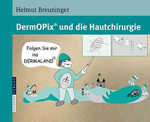 9783798518261: DermOPix® und die Hautchirurgie (German Edition)