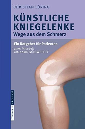 9783798518308: K�nstliche Kniegelenke: Wege aus dem Schmerz