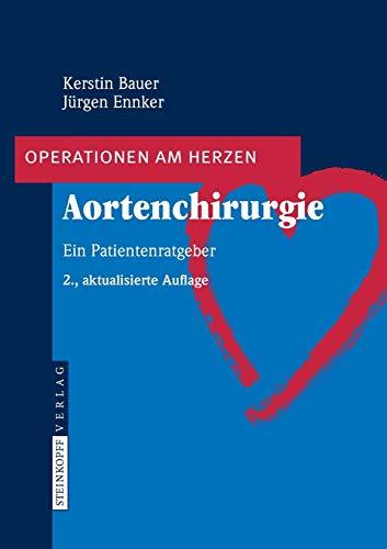 9783798518476: Aortenchirurgie: Ein Patientenratgeber (Operationen am Herzen)