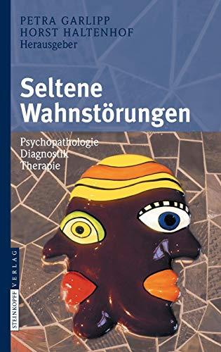 9783798518766: Seltene Wahnstörungen: Psychopathologie - Diagnostik - Therapie