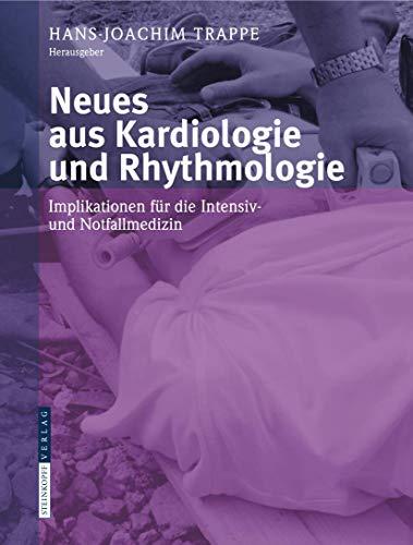 9783798518858: Neues aus Kardiologie und Rhythmologie: Implikationen für die Intensiv- und Notfallmedizin (German Edition)